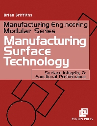 Manufacturing Surface Technology, 1st Edition,Brian Griffiths,ISBN9781857180299
