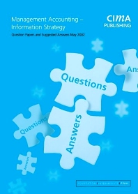 Cover image for Management Accounting- Information Strategy: May 2002 Exam Questions & Answers