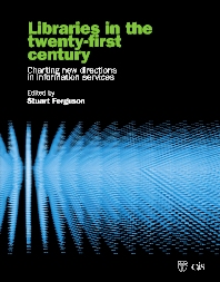 Cover image for Libraries in the Twenty-First Century