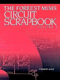 Mims Circuit Scrapbook V.I., 1st Edition,Forrest Mims,ISBN9781878707482