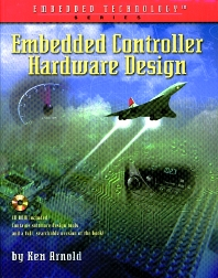 Embedded Controller Hardware Design - 1st Edition - ISBN: 9781878707529, 9780080505558
