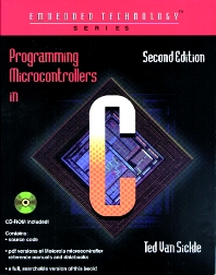 Programming Microcontrollers in C - 2nd Edition - ISBN: 9781878707574, 9780080497877