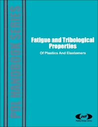 Cover image for Fatigue and Tribological Properties of Plastics and Elastomers