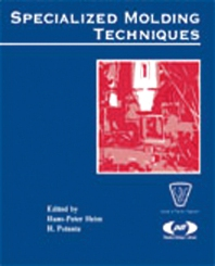 Specialized Molding Techniques, 1st Edition,Hans-Peter Heim,H. Potente,ISBN9781884207914
