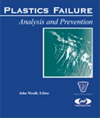 Plastics Failure Analysis and Prevention - 1st Edition - ISBN: 9781884207921, 9780815518655