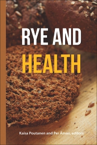 Rye and Health - 1st Edition - ISBN: 9781891127816, 9780128122884