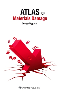 Atlas of Material Damage, 1st Edition,George Wypych,ISBN9781895198485