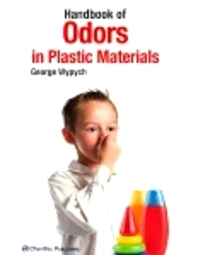 Handbook of Odors in Plastic Materials, 1st Edition,George Wypych,ISBN9781895198515