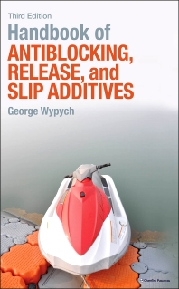 Handbook of Antiblocking, Release, and Slip Additives, 3rd Edition,George Wypych,ISBN9781895198836