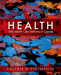 Health and Health Care Delivery in Canada - 1st Edition - ISBN: 9781926648736