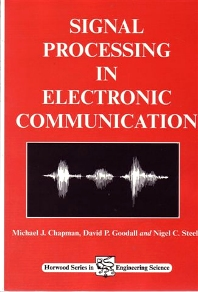 Signal Processing in Electronic Communications - 1st Edition - ISBN: 9781898563303, 9780857099815
