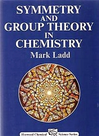 Cover image for Symmetry and Group theory in Chemistry