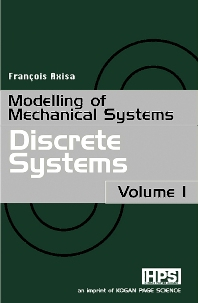 Modelling of Mechanical Systems: Discrete Systems, 1st Edition,Francois Axisa,ISBN9781903996515