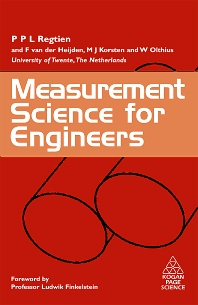 Measurement Science for Engineers, 1st Edition,Paul Regtien,F. van der Heijden,M. Korsten,W Otthius,ISBN9781903996584