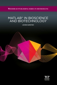 Matlab® in Bioscience and Biotechnology - 1st Edition - ISBN: 9781907568046, 9781908818034