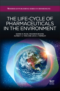 Cover image for The Life-Cycle of Pharmaceuticals in the Environment