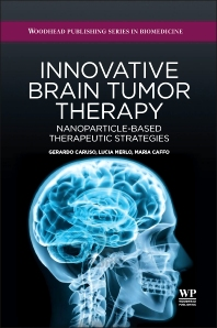 Innovative Brain Tumor Therapy - 1st Edition - ISBN: 9781907568596, 9781908818744