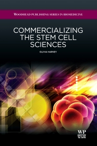 Commercializing the Stem Cell Sciences, 1st Edition,O Harvey,ISBN9781907568602