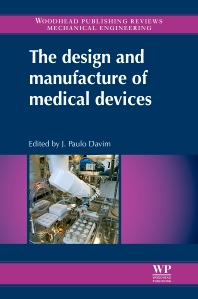 Cover image for The Design and Manufacture of Medical Devices