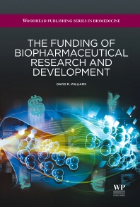 The Funding of Biopharmaceutical Research and Development - 1st Edition - ISBN: 9781907568947, 9781908818386