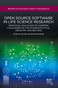 Open Source Software in Life Science Research, 1st Edition,L Harland,M Forster,ISBN9781907568978