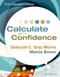Calculate with Confidence, Canadian Edition - 1st Edition - ISBN: 9781927406625, 9781771720656