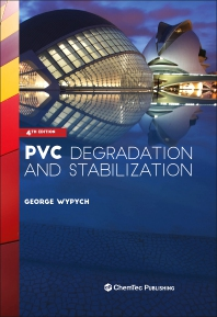 PVC Degradation and Stabilization - 4th Edition - ISBN: 9781927885611, 9781927885628
