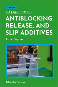 Databook of Antiblocking, Release, and Slip Additives - 2nd Edition - ISBN: 9781927885734