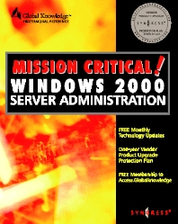 Cover image for Mission Critical Windows 2000 Server Administration
