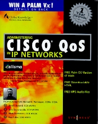 Administering Cisco QoS in IP Networks - 1st Edition - ISBN: 9781928994213, 9780080481890