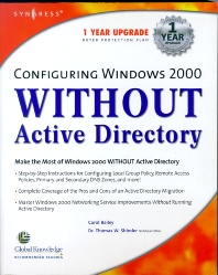 Configuring Windows 2000 without Active Directory, 1st Edition, Syngress,ISBN9781928994541