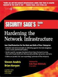 Security Sage's Guide to Hardening the Network Infrastructure, 1st Edition,Steven Andres,Brian Kenyon,Erik Pack Birkholz,ISBN9781931836012