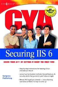 CYA Securing IIS 6.0, 1st Edition,Chris Peiris,Ken Schaefer,ISBN9781931836258