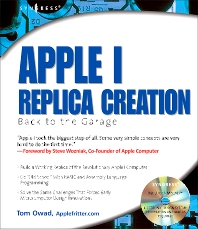 Apple I Replica Creation - 1st Edition - ISBN: 9781931836401, 9780080499215