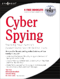 Cover image for Cyber Spying Tracking Your Family's (Sometimes) Secret Online Lives