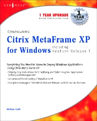 Configuring Citrix MetaFrame XP for Windows - 1st Edition - ISBN: 9781931836531, 9780080476704
