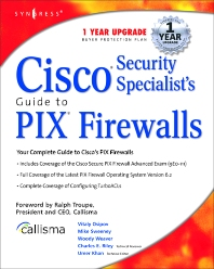 Cisco Security Specialists Guide to PIX Firewall, 1st Edition, Syngress,ISBN9781931836630