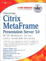 Cover image for Deploying Citrix MetaFrame Presentation Server 3.0 with Windows Server 2003 Terminal Services