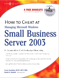 Cover image for How to Cheat at Managing Windows Small Business Server 2003