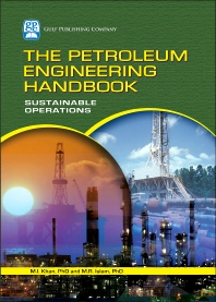 Cover image for The Petroleum Engineering Handbook: Sustainable Operations