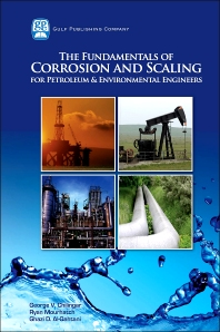 Cover image for The Fundamentals of Corrosion and Scaling for Petroleum and Environmental Engineers