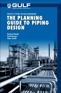 The Planning Guide to Piping Design - 1st Edition - ISBN: 9780128102268, 9780127999937