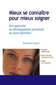 Mieux se connaître pour mieux soigner - 1st Edition - ISBN: 9782294008467, 9782294101953