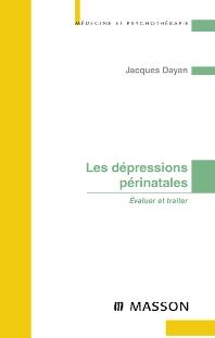 Les dépressions périnatales - 1st Edition - ISBN: 9782294008665, 9782994098744