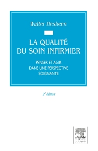 La qualité du soin infirmier - 2nd Edition - ISBN: 9782294009211