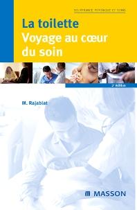 La toilette : voyage au coeur du soin - 2nd Edition - ISBN: 9782294014536, 9782294101984