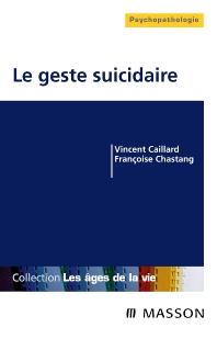 Le geste suicidaire - 1st Edition - ISBN: 9782294019203, 9782294097522