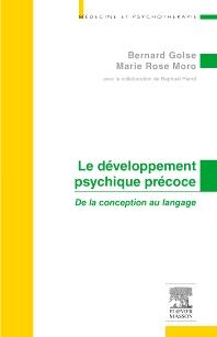 Le développement psychique précoce - 1st Edition - ISBN: 9782294032592, 9782294734786