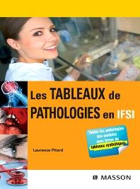 Les tableaux de pathologies en IFSI - 1st Edition - ISBN: 9782294070129