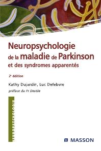 Neuropsychologie de la maladie de Parkinson et des syndromes apparentés - 2nd Edition - ISBN: 9782294080395, 9782994097938